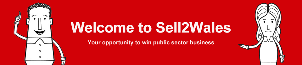 Welcome to Sell2Wales. Your opportunity to win public sector business.